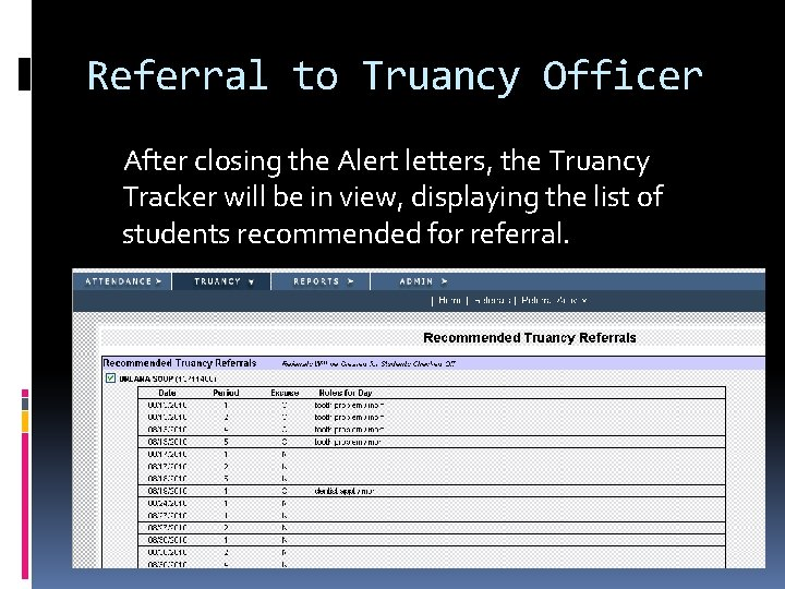 Referral to Truancy Officer After closing the Alert letters, the Truancy Tracker will be