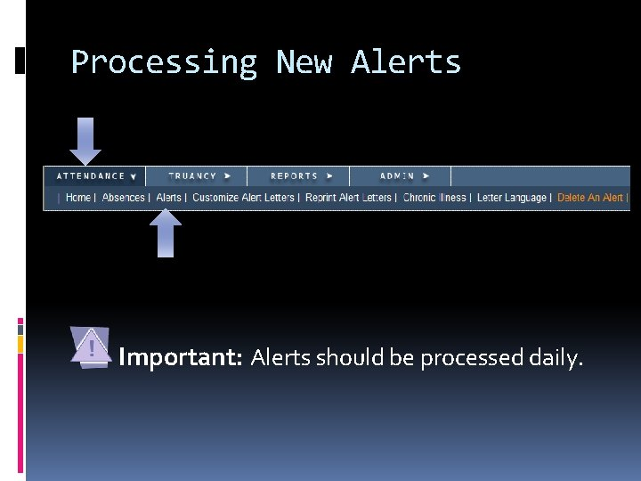 Processing New Alerts Important: Alerts should be processed daily.