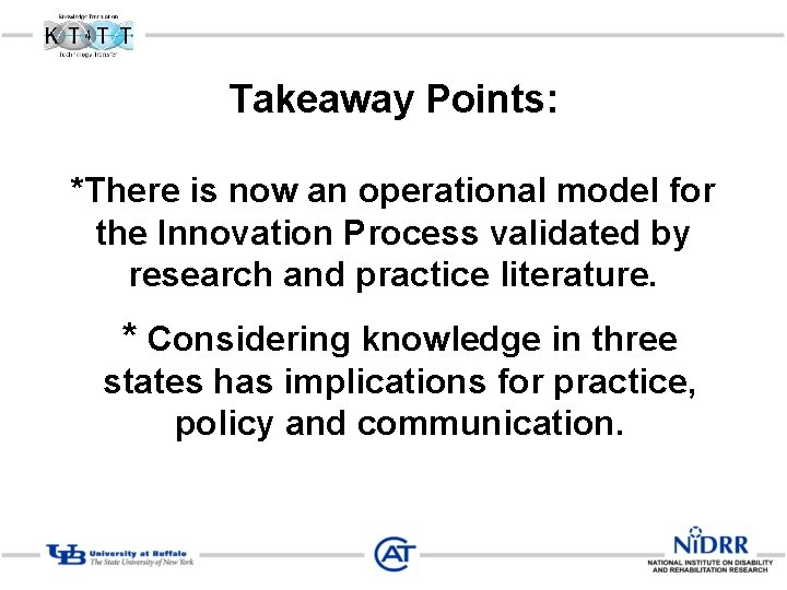 Takeaway Points: *There is now an operational model for the Innovation Process validated by