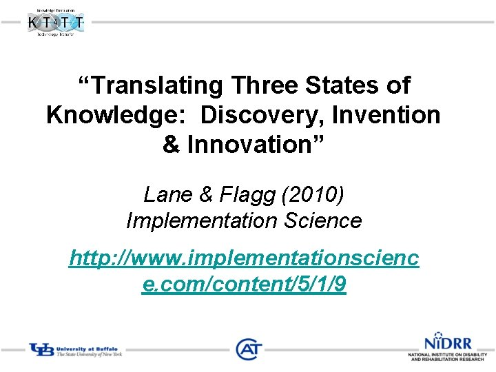 """""""Translating Three States of Knowledge: Discovery, Invention & Innovation"""" Lane & Flagg (2010) Implementation"""