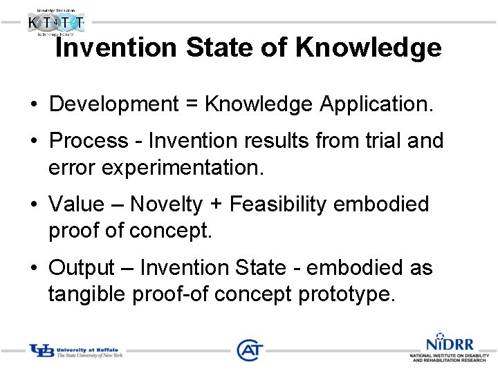 Invention State of Knowledge • Development = Knowledge Application. • Process - Invention results