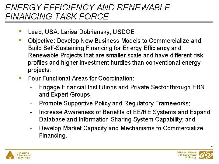 ENERGY EFFICIENCY AND RENEWABLE FINANCING TASK FORCE • • • Lead, USA: Larisa Dobriansky,