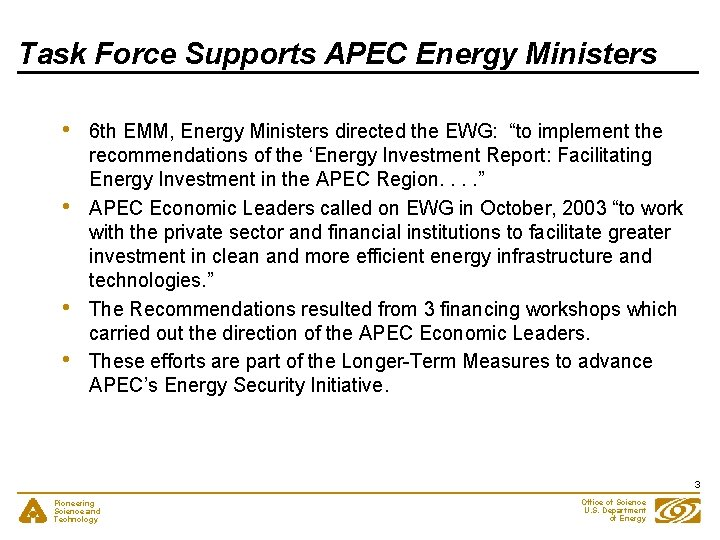 Task Force Supports APEC Energy Ministers • • 6 th EMM, Energy Ministers directed