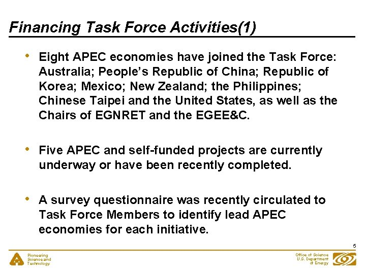 Financing Task Force Activities(1) • Eight APEC economies have joined the Task Force: Australia;
