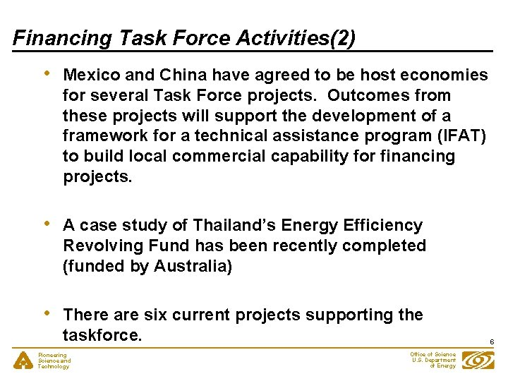 Financing Task Force Activities(2) • Mexico and China have agreed to be host economies