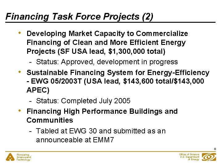 Financing Task Force Projects (2) • • • Developing Market Capacity to Commercialize Financing