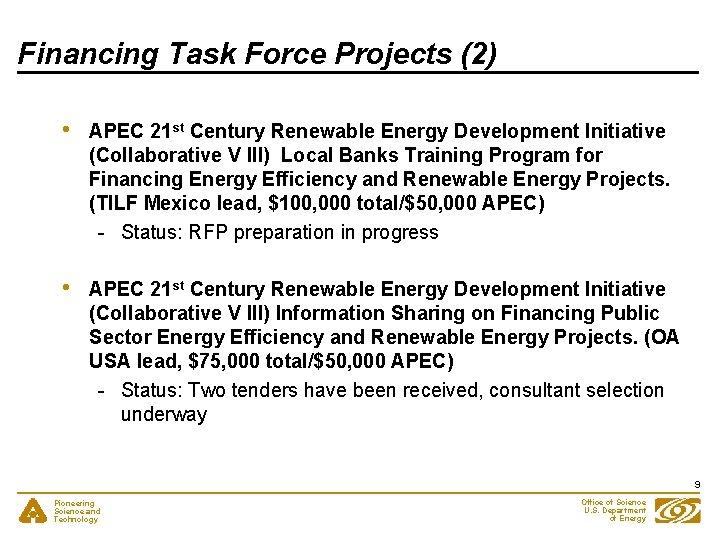 Financing Task Force Projects (2) • APEC 21 st Century Renewable Energy Development Initiative