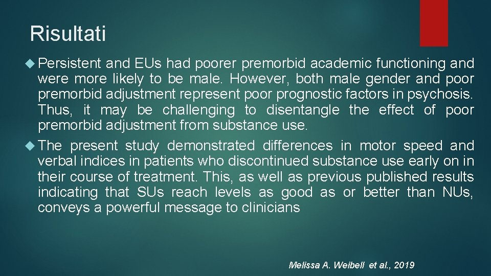 Risultati Persistent and EUs had poorer premorbid academic functioning and were more likely to
