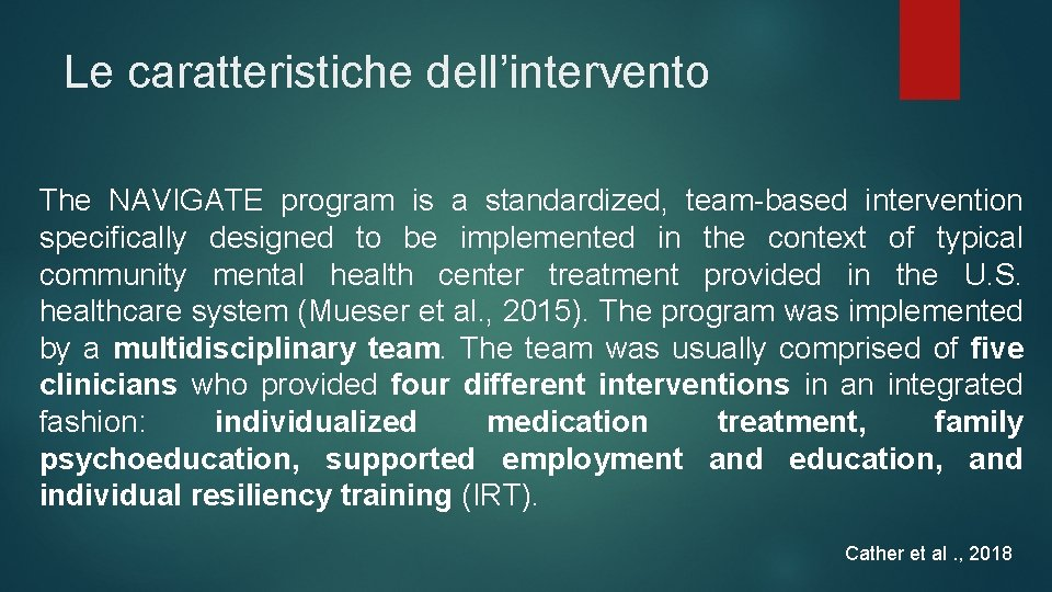 Le caratteristiche dell'intervento The NAVIGATE program is a standardized, team-based intervention specifically designed to
