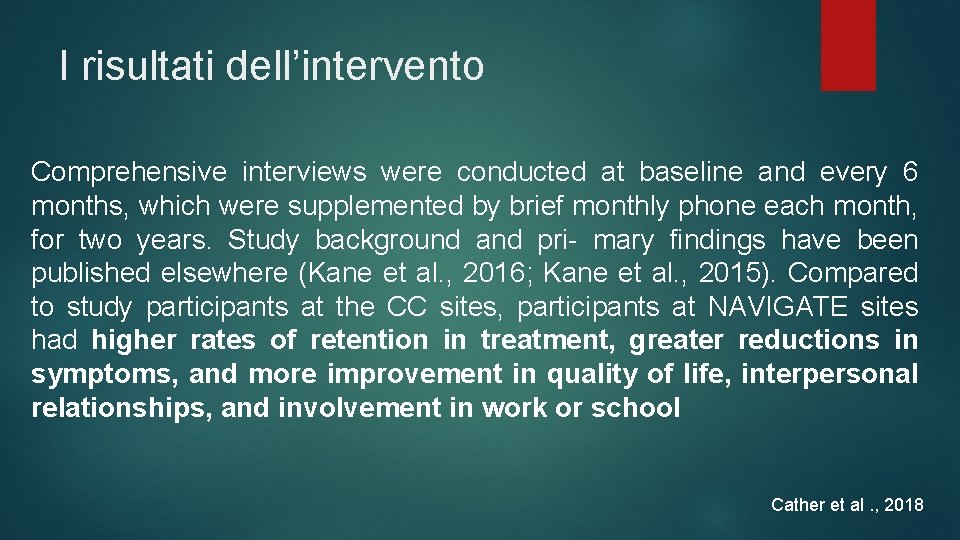 I risultati dell'intervento Comprehensive interviews were conducted at baseline and every 6 months, which