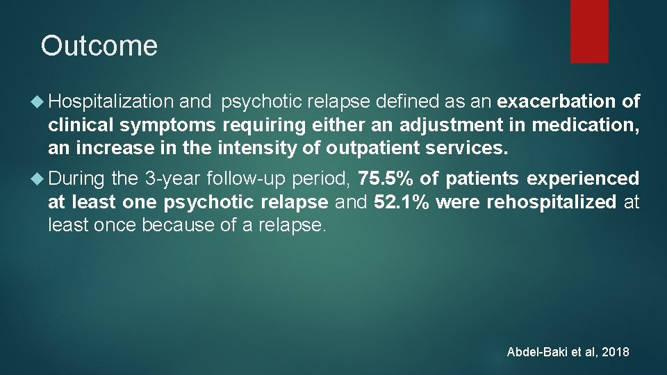 Outcome Hospitalization and psychotic relapse defined as an exacerbation of clinical symptoms requiring either