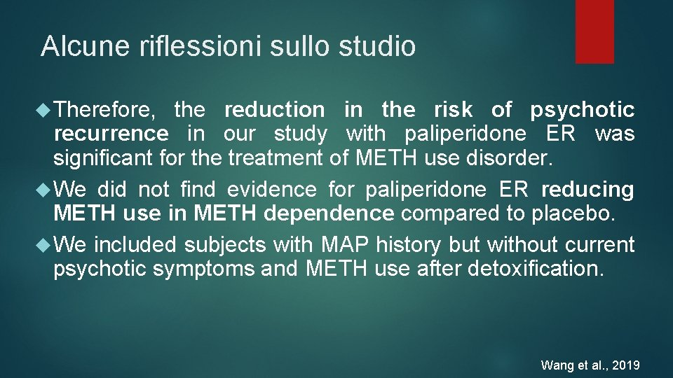 Alcune riflessioni sullo studio Therefore, the reduction in the risk of psychotic recurrence in