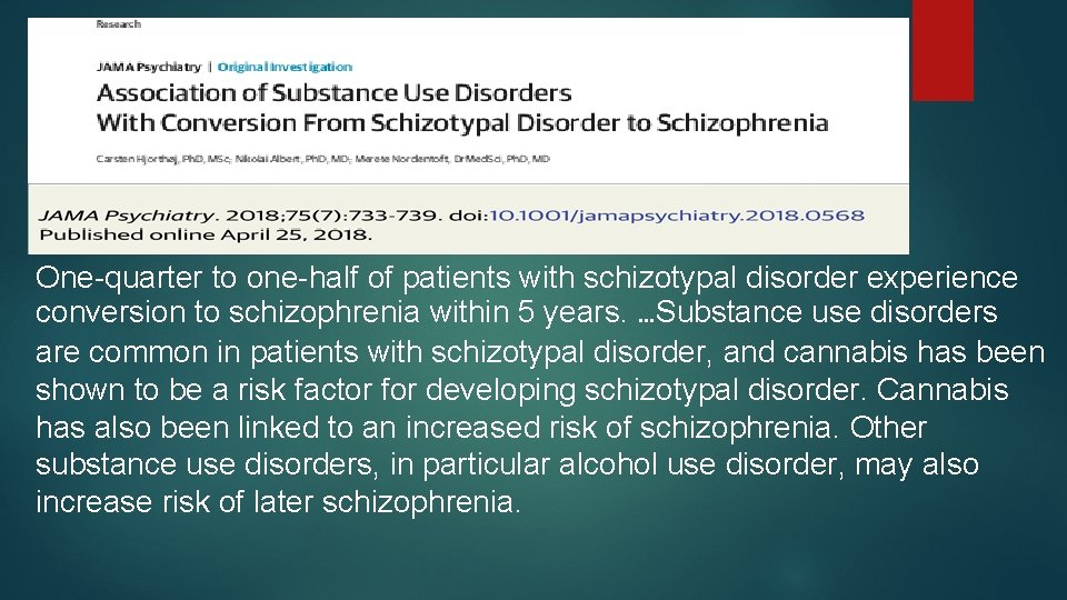 One-quarter to one-half of patients with schizotypal disorder experience conversion to schizophrenia within 5