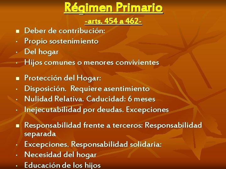 Régimen Primario n • • • -arts. 454 a 462 Deber de contribución: Propio