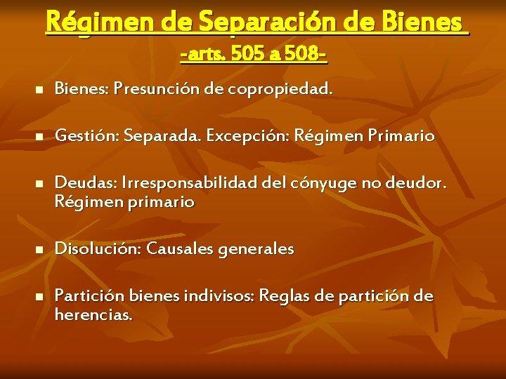 Régimen de Separación de Bienes -arts. 505 a 508 n Bienes: Presunción de copropiedad.