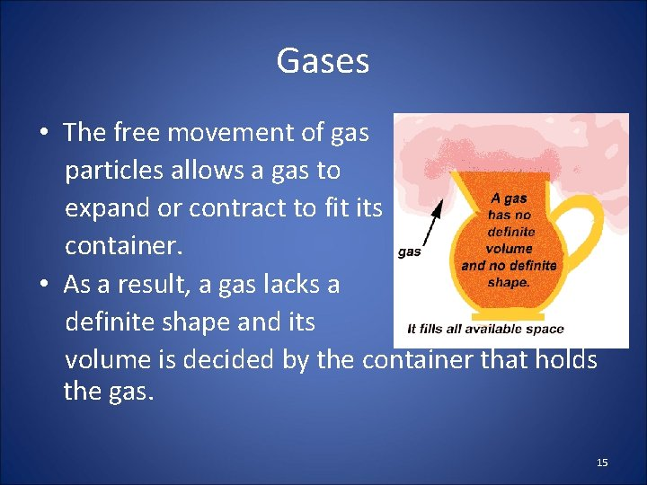 Gases • The free movement of gas particles allows a gas to expand or