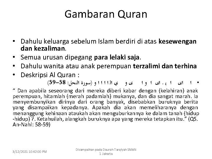 Gambaran Quran • Dahulu keluarga sebelum Islam berdiri di atas kesewengan dan kezaliman. •