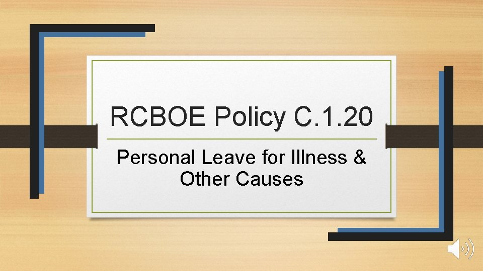 RCBOE Policy C. 1. 20 Personal Leave for Illness & Other Causes