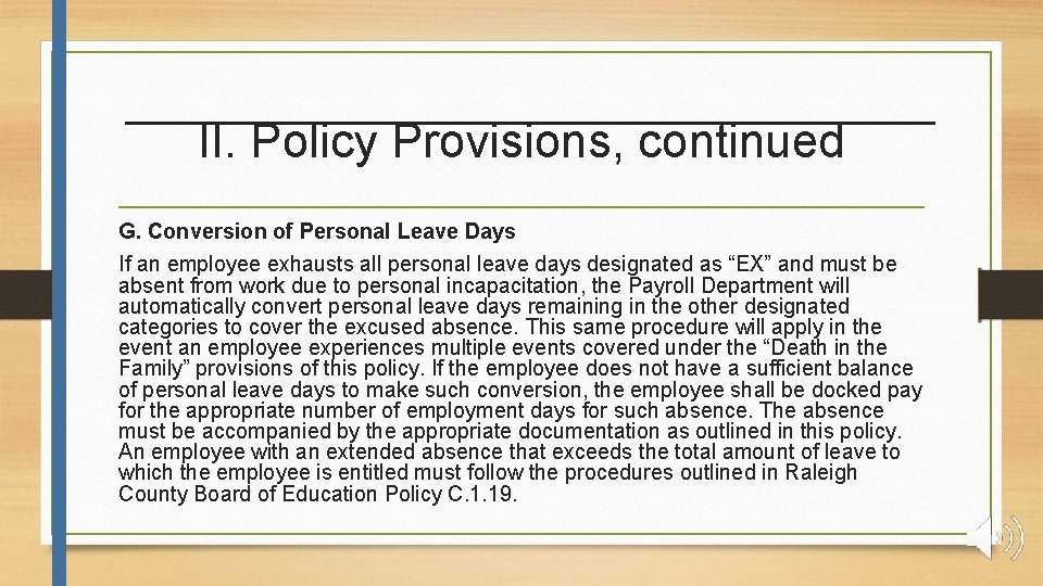 II. Policy Provisions, continued G. Conversion of Personal Leave Days If an employee exhausts