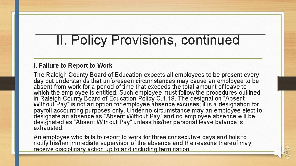 II. Policy Provisions, continued I. Failure to Report to Work The Raleigh County Board