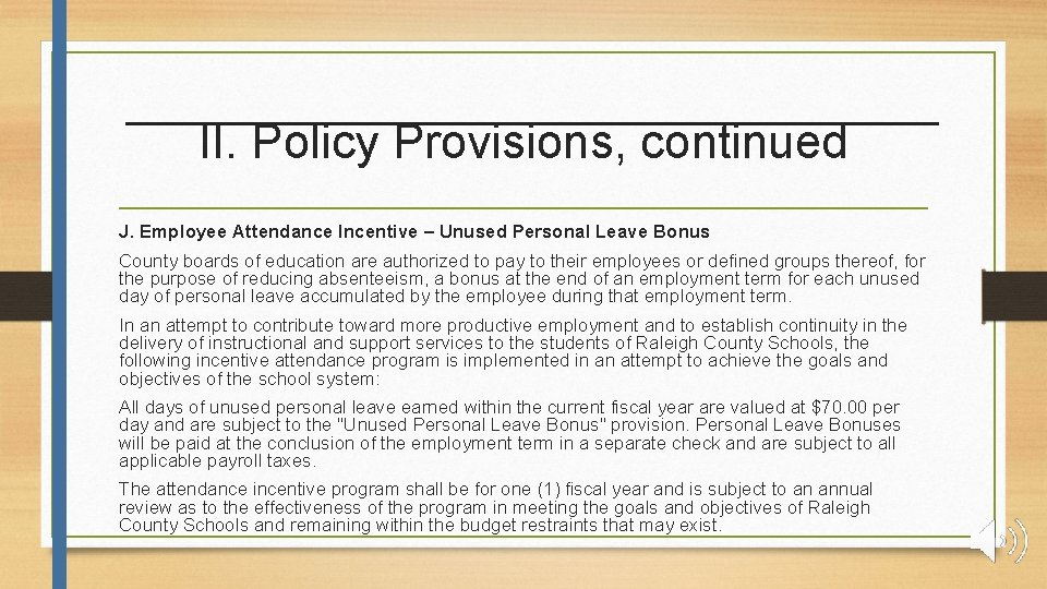 II. Policy Provisions, continued J. Employee Attendance Incentive – Unused Personal Leave Bonus County
