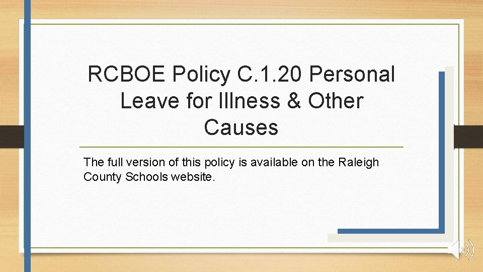 RCBOE Policy C. 1. 20 Personal Leave for Illness & Other Causes The full