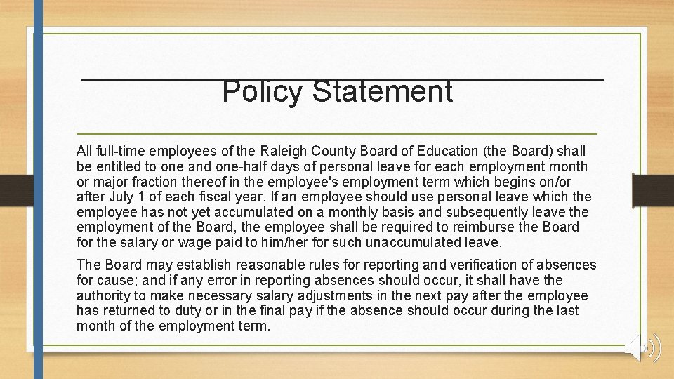 Policy Statement All full-time employees of the Raleigh County Board of Education (the Board)
