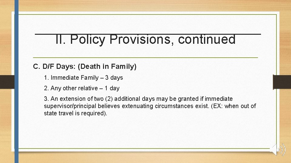 II. Policy Provisions, continued C. D/F Days: (Death in Family) 1. Immediate Family –