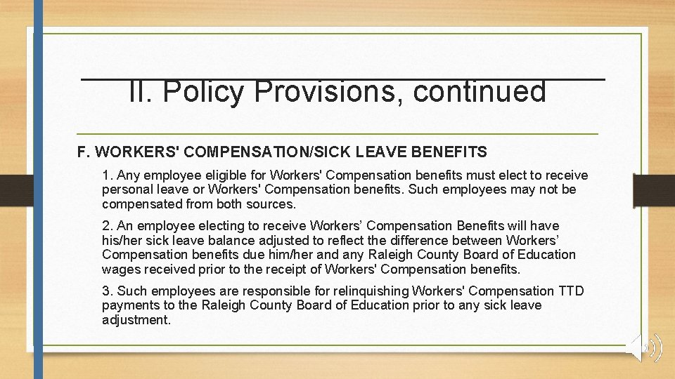 II. Policy Provisions, continued F. WORKERS' COMPENSATION/SICK LEAVE BENEFITS 1. Any employee eligible for