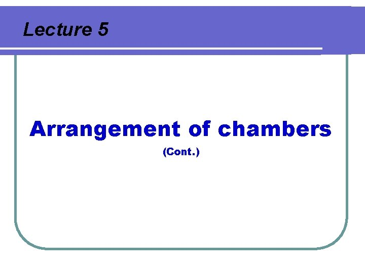 Lecture 5 Arrangement of chambers (Cont. )