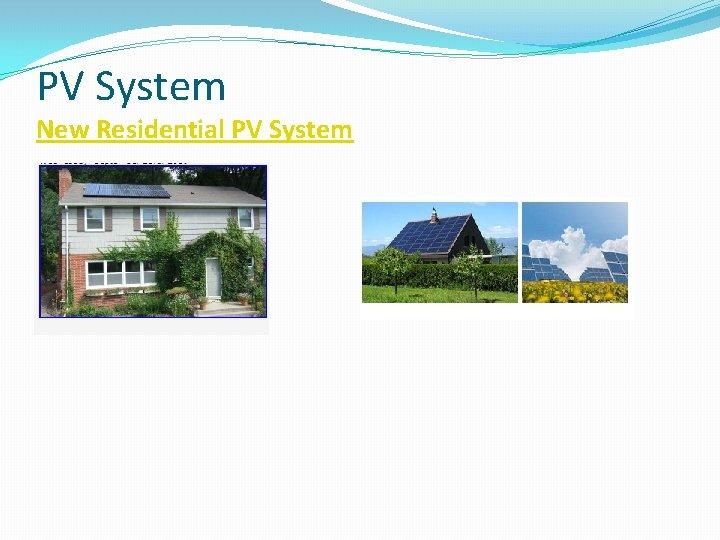 PV System New Residential PV System