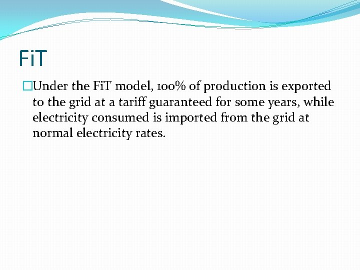 Fi. T �Under the Fi. T model, 100% of production is exported to the