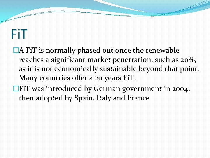 Fi. T �A Fi. T is normally phased out once the renewable reaches a