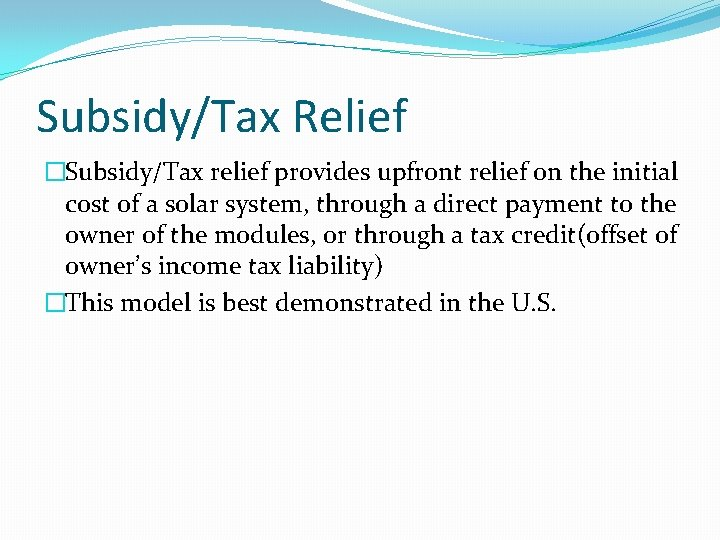 Subsidy/Tax Relief �Subsidy/Tax relief provides upfront relief on the initial cost of a solar