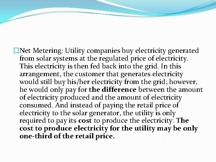 �Net Metering: Utility companies buy electricity generated from solar systems at the regulated price