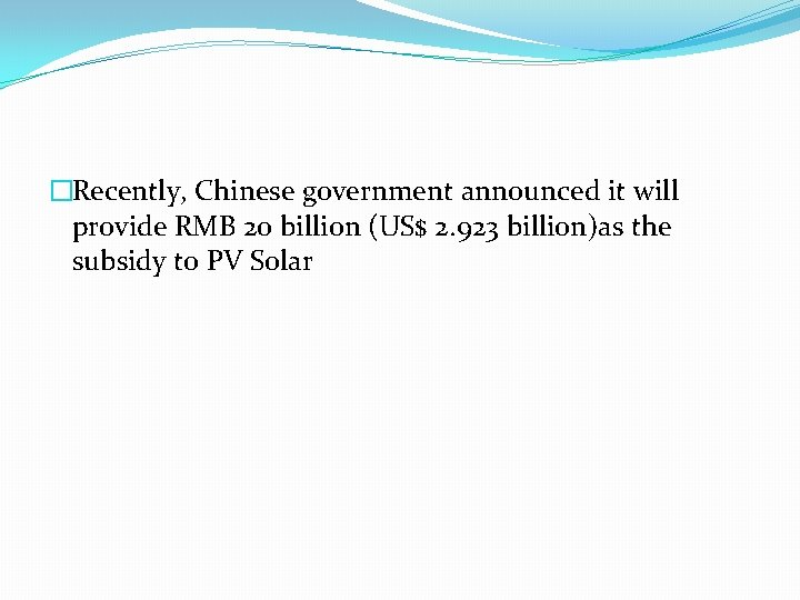 �Recently, Chinese government announced it will provide RMB 20 billion (US$ 2. 923 billion)as