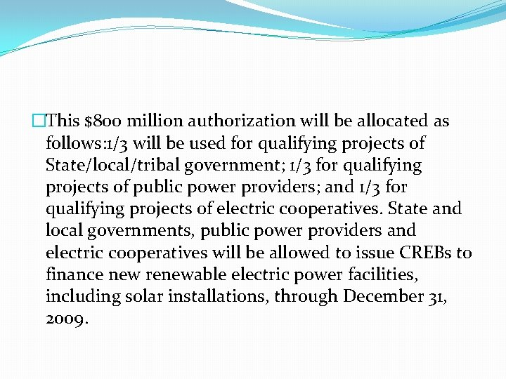 �This $800 million authorization will be allocated as follows: 1/3 will be used for