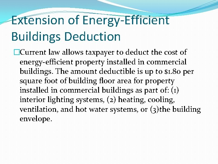 Extension of Energy-Efficient Buildings Deduction �Current law allows taxpayer to deduct the cost of