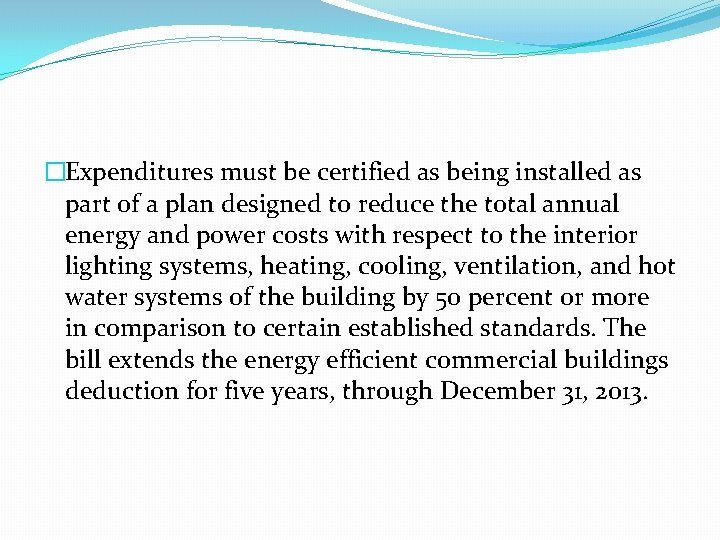 �Expenditures must be certified as being installed as part of a plan designed to