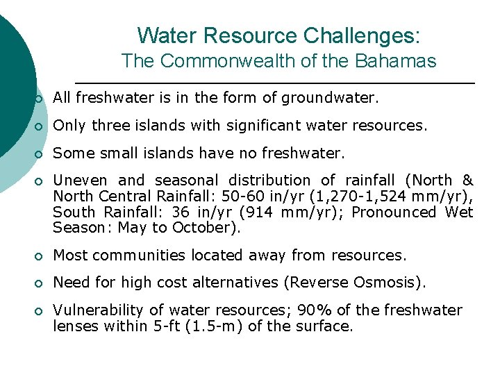 Water Resource Challenges: The Commonwealth of the Bahamas ¡ All freshwater is in the