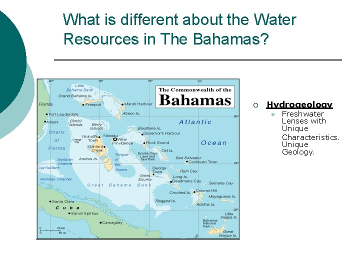 What is different about the Water Resources in The Bahamas? ¡ Hydrogeology l Freshwater