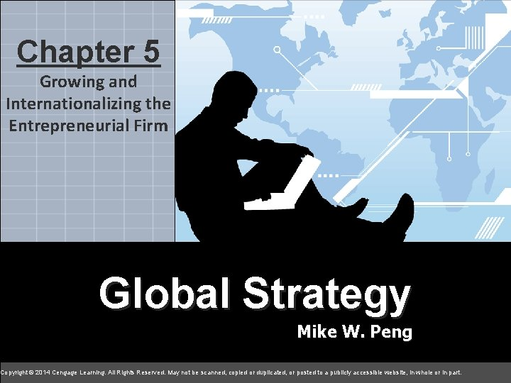 5 Chapter 5 chapter Growing and Internationalizing the Entrepreneurial Firm Global Strategy Global Mike