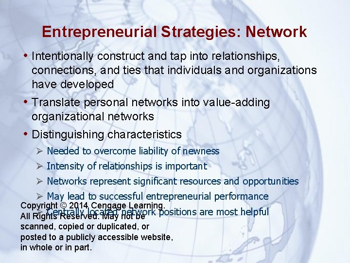 Entrepreneurial Strategies: Network • Intentionally construct and tap into relationships, connections, and ties that