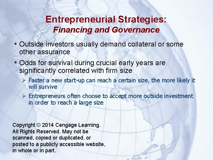 Entrepreneurial Strategies: Financing and Governance • Outside investors usually demand collateral or some other