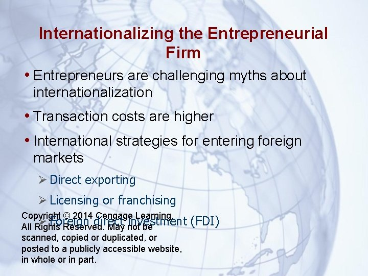 Internationalizing the Entrepreneurial Firm • Entrepreneurs are challenging myths about internationalization • Transaction costs