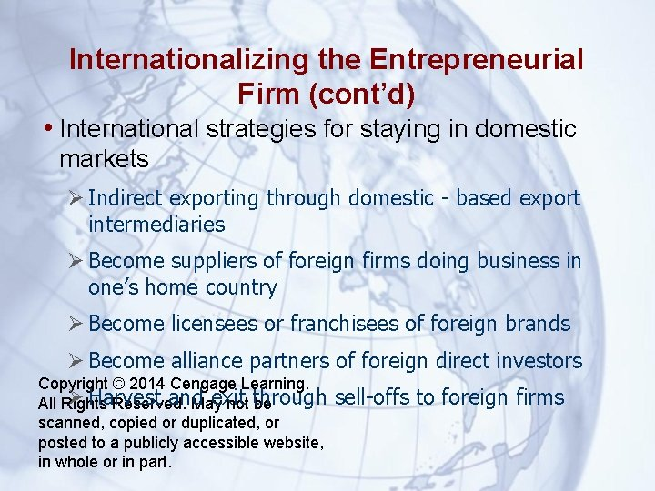 Internationalizing the Entrepreneurial Firm (cont'd) • International strategies for staying in domestic markets Indirect