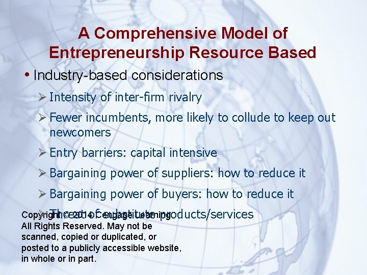 A Comprehensive Model of Entrepreneurship Resource Based • Industry-based considerations Intensity of inter-firm rivalry
