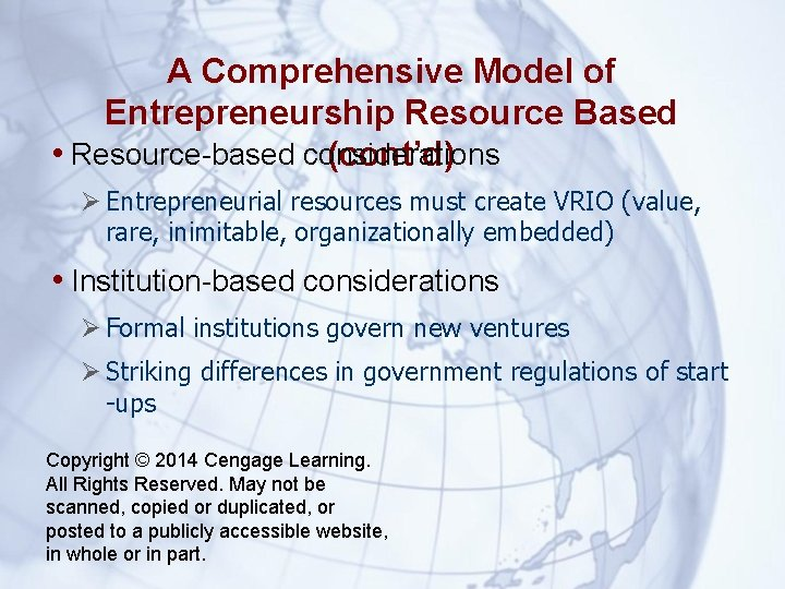A Comprehensive Model of Entrepreneurship Resource Based • Resource-based considerations (cont'd) Entrepreneurial resources must