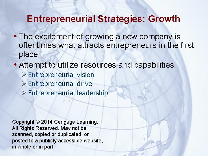 Entrepreneurial Strategies: Growth • The excitement of growing a new company is oftentimes what