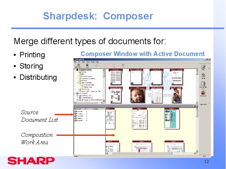 Sharpdesk: Composer Merge different types of documents for: • Printing • Storing • Distributing